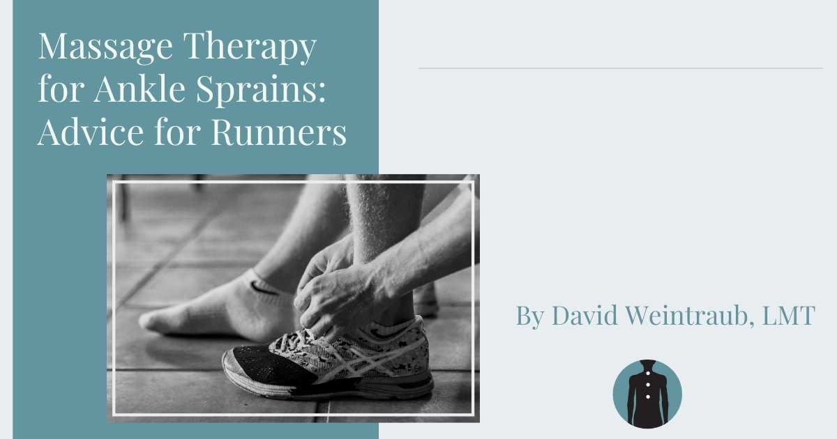 massage therapy for ankle sprains advice for runners ankle sprain recovery by David Weintraub @ Bodyworks DW
