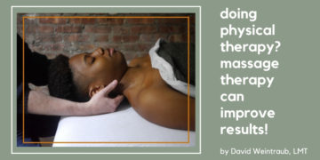 Doing Physical Therapy? Massage Therapy Can Improve Results!