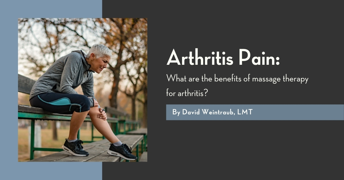 Arthritis pain How can Massage Therapy Help? @ Bodyworks DW