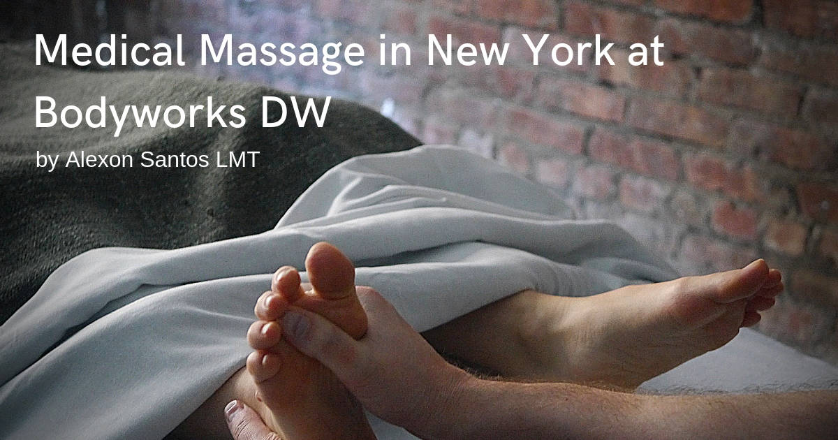 Medical Massage in New York by Alexon Santos LMT staff massage therapist at Bodyworks DW Advanced Massage Therapy