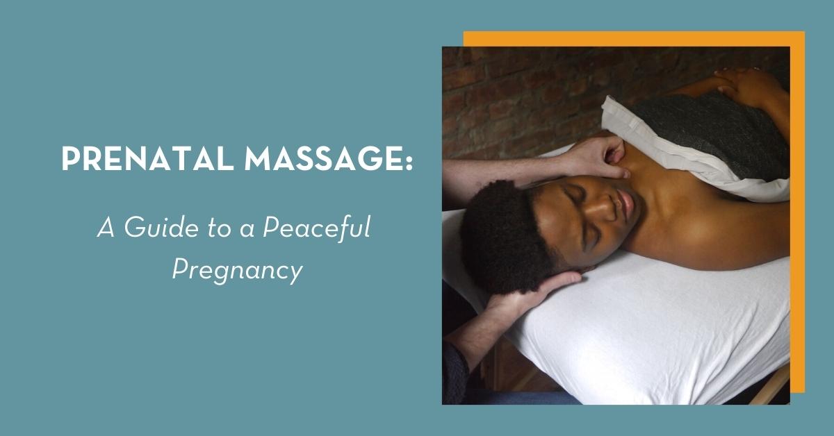 Prenatal Massage & Postnatal Massage @ Bodyworks DWGuide to a peaceful pregnancy