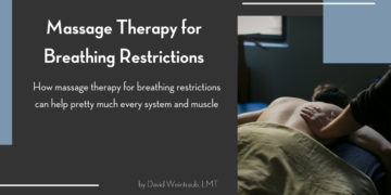 Pain often ends with massage therapy for breathing restrictions!