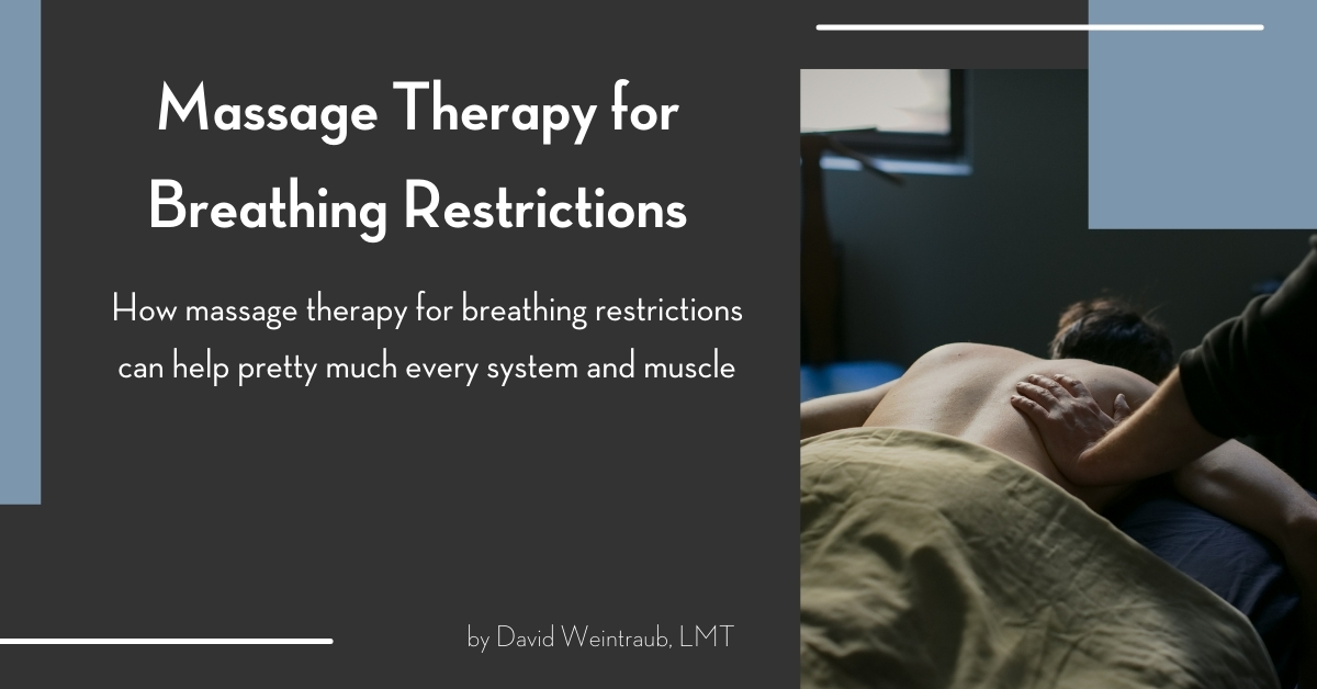 massage therapy for breathing restrictions by david weintraub