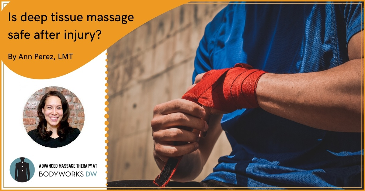 Is deep tissue massage safe after injury?
